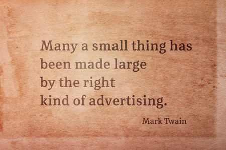 Many a small thing has been made large - famous American writer Mark Twain quote printed on vintage grunge paper