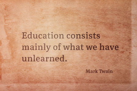 Education consists mainly of what we have unlearned - famous American writer Mark Twain quote printed on vintage grunge paper