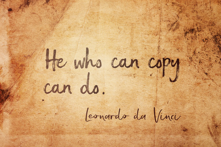 He who can copy can do - ancient Italian artist Leonardo da Vinci quote printed on vintage grunge paper Banco de Imagens - 108445321