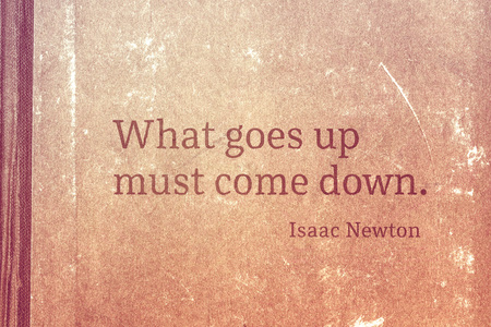 What goes up must come down - famous English physicist and mathematician Sir Isaac Newton quote printed on vintage cardboard