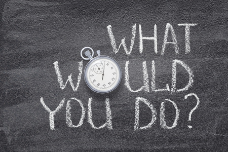 what would you do question written on chalkboard with vintage stopwatch used instead of O