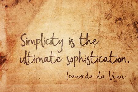 Simplicity is the ultimate sophistication - ancient Italian artist Leonardo da Vinci quote printed on vintage grunge paper
