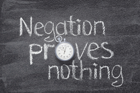 negation proves nothing - ancient Roman proverb written on chalkboard