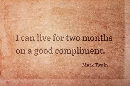 I can live for two months on a good compliment - famous American writer Mark Twain quote printed on vintage grunge paper