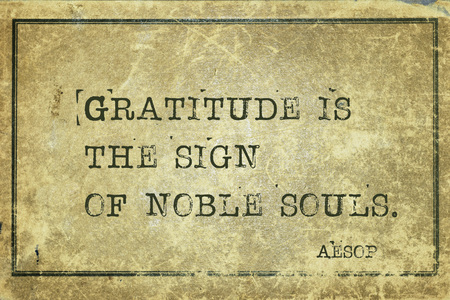 Gratitude is the sign of noble souls - famous ancient Greek story teller Aesop quote printed on grunge vintage cardboard Imagens