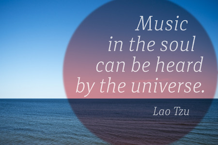 Music in the soul can be heard by the universe - quote of ancient Chinese philosopher Lao Tzu  printed over photo with calm sea landscape Редакционное