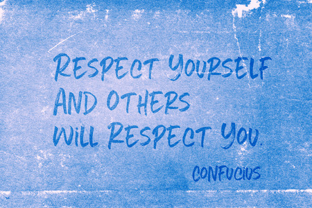 Respect yourself and others will respect you - ancient Chinese philosopher Confucius quote printed on grunge blue paper