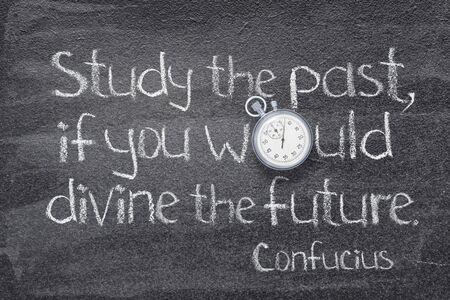 Study the past, if you would divine the future - ancient Chinese philosopher Confucius concept quote written on chalkboard