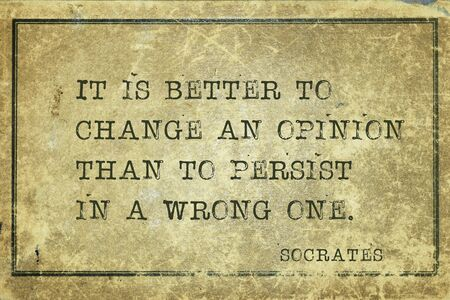 It is better to change an opinion than to persist in a wrong one - ancient Greek philosopher Socrates quote printed on grunge vintage cardboard Stockfoto