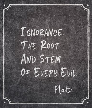 Ignorance, the root and stem of every evil - ancient Greek philosopher Plato quote written on framed chalkboard Stok Fotoğraf