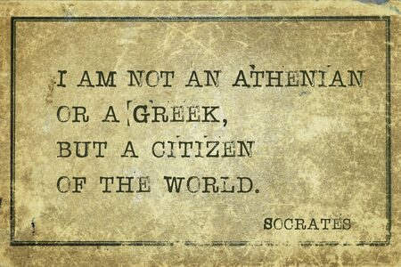I am not an Athenian or a Greek, but a citizen of the world - ancient Greek philosopher Socrates quote printed on grunge vintage cardboard