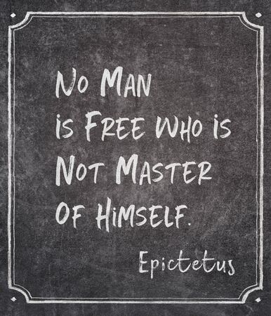 No man is free who is not master of himself - ancient Greek philosopher Epictetus quote written on framed chalkboard