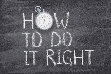 how to do it right phrase written on chalkboard with vintage precise stopwatch used instead of O 版權商用圖片
