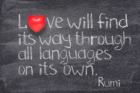 Love will find its way through all languages - ancient Persian poet and philosopher Rumi quote written on chalkboard with red heart symbol instead of O