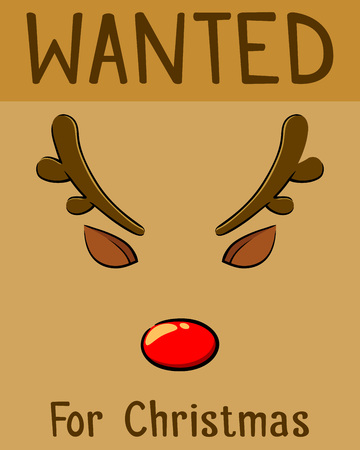 nose: Wanted christmas poster for the red nose reindeer, vector illustration