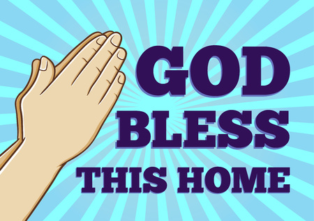 bless: God bless this home text with an illustration of a hand praying