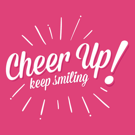 cheer up: Vector stock of cheer up keep smiling lettering, handwritten typography