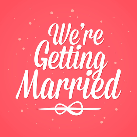 getting married: Vector stock of we are getting married typography sign Illustration