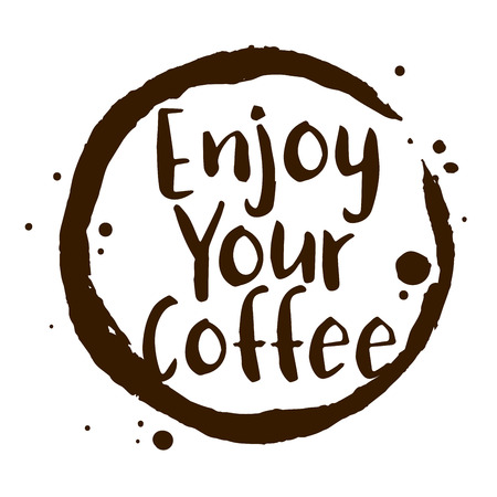 sentence: Vector stock of enjoy your coffee sentence in coffee stain Illustration