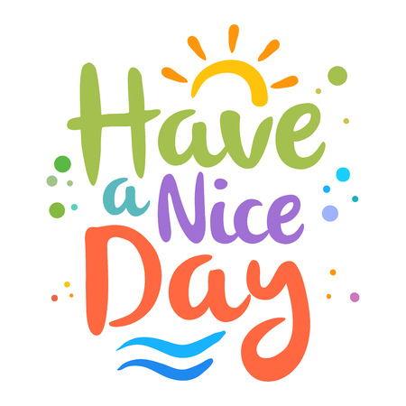 Vector stock of have a nice day custom lettering, typography art Illustration