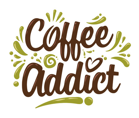 Coffee addict custom lettering, vector illustration isolated on white background