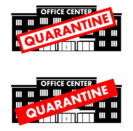 Quarantine sign on the office center building, business center isolated on white