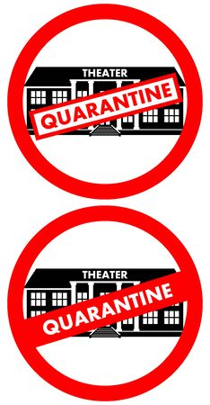 Quarantine sign on the theater building isolated on white Illustration