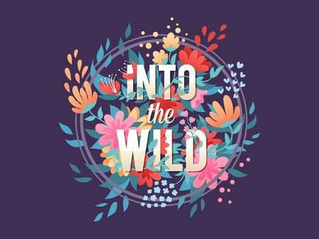 Elegant floral typography composition with flowers wreath and Into The Wild lettering text in a circle with leaves and nature elements Illustration