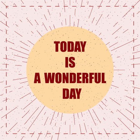 Motivation Quotes A wonderful day Vector