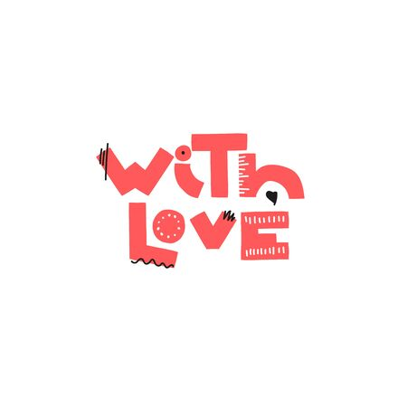 With love - lettering with red heart handwritten word for print and design. Stylized lettering for your ideas