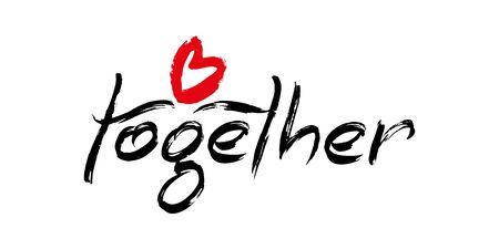 Together - modern brush calligraphy for card, poster. Ink illustration on white background