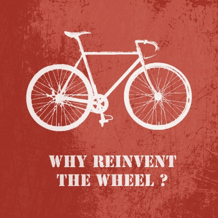 Why reinvent the wheel? Concept vector illustration with bicycle on red background Vector