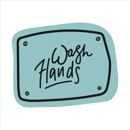 The inscription Wash your hands. Vector flat illustration in doodle style. Labels reflecting global events of the world