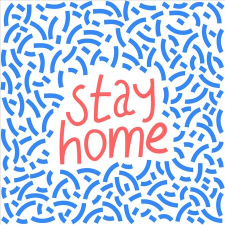 Caption Stay at home in a doodle style. Vector flat illustration in doodle style. Labels reflecting global events of the world Illustration