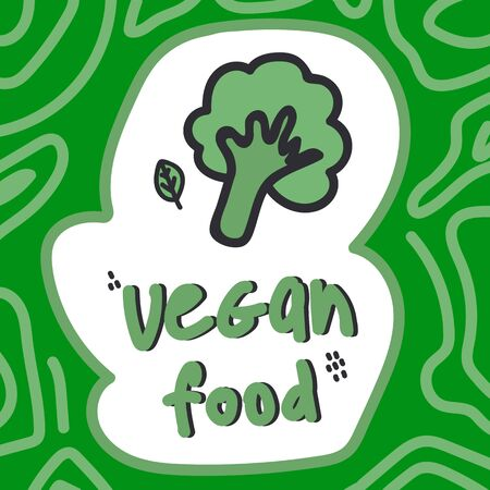 Hand lettering vegan food with illustration. Illustration of Broccoli and greens with an inscription. Perfect for a poster. Beautiful green poster, cartoon