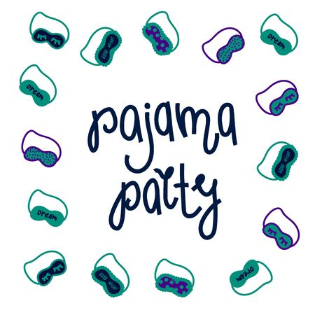 Handwritten inscription Pyjama party. Illustration of a blindfold, with an inscription. Beautiful poster for a party in pajamas 向量圖像