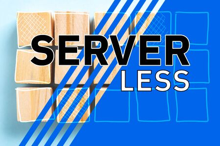 SERVERLESS technology concept made with illustrated words on wooden block toys as background with blue effect