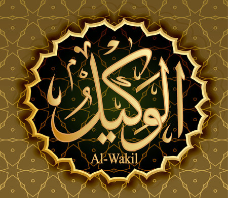 Name of Allah al-Wakil means  Trust.