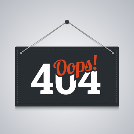sorry: 404 sign for website server error. Vector illustration.