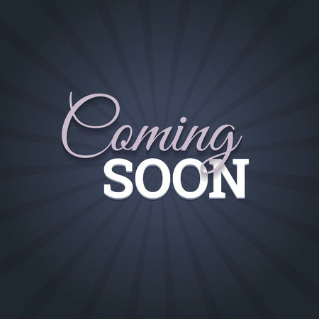Coming soon message on dark background. Vector illustration.