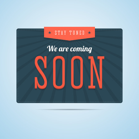 tuned: Stay tuned, we are coming soon label in flat style. Retro, vintage style with rays and stars for shop, store or website owners. illustration for print or web.