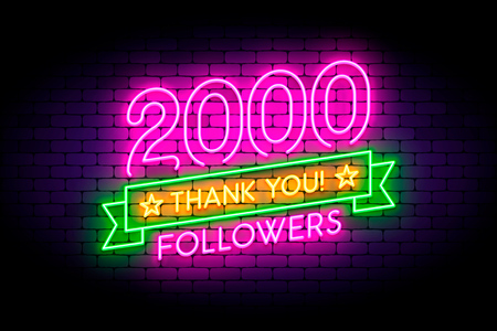 2000 followers neon sign on the wall. Realistic neon sign with number of followers and thank you phrase on the ribbon with stars. Vector illustration for celebrating a large number of subscribers in social networks. Reklamní fotografie - 109859694