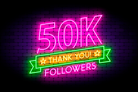 50K, 50000 followers neon sign on the wall. Realistic neon sign with number of followers and thank you phrase on the ribbon with stars. Vector illustration for celebrating a large number of subscribers in social networks. Vector Illustration