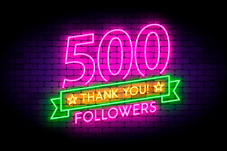 500 followers neon sign on the wall. Realistic neon sign with number of followers and thank you phrase on the ribbon with stars. Vector illustration for celebrating a large number of subscribers in social networks.