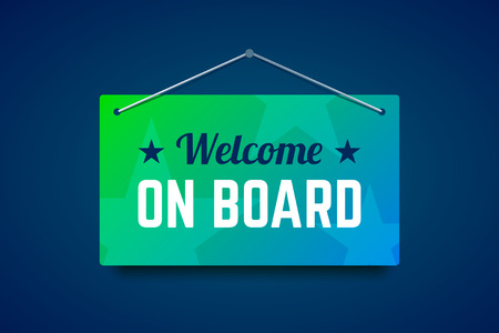 Welcome on board vector sign on the wall.