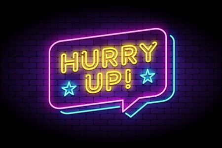 Hurry up lable in glowing neon style with speech bubbles on brick wall. Banner for business and marketing advertisements. Vector illustration with neon letters.
