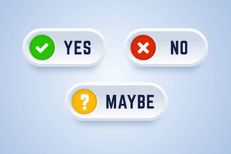Yes, no and maybe buttons. Vector illustration in 3d style. Illustration