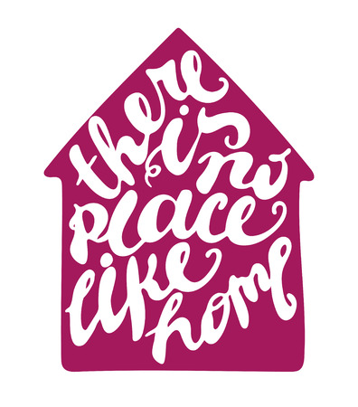homes: Letterin composition inscribed into house silhouette. There is no place like home. White letters and crimson house. Isolated illustration.