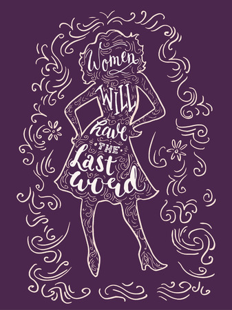 businesslike: Lettering composition with woman silhouette and proverb Women will have the last word. Doodles decoration on the background. Illustration