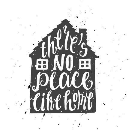there: Lettering proverb inscribed into simple dark gray home object. Isolated illustration. There iss no place like home.